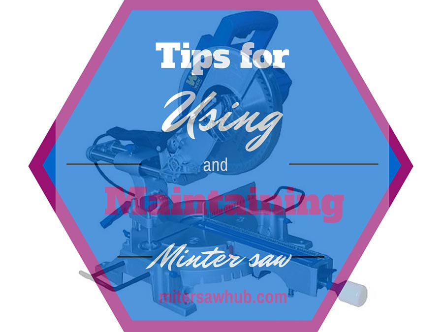 Maintaining miter saw 1 how to keep your miter saw in tiptop shape  at soozxer.org