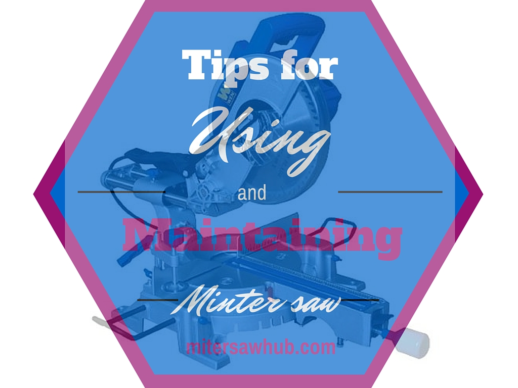 Using and Maintaining miter saw